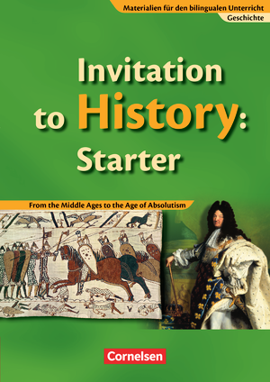 Invitation to History: Starter : From the Middle Ages to the Age of Absolutism : Schülerbuch