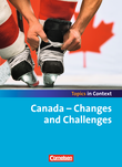 Topics in Context : Canada - Changes and Challenges : Schülerheft