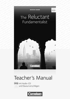 The Reluctant Fundamentalist : Teacher's Manual mit Audio-CD und Klausurvorschlägen