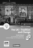 Topics in Context : The UK - Tradition and Change : Teacher's Manual mit CD und DVD-ROM : Mit interaktiven Tafelbildern und Leistungsmessvorschlägen