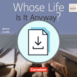 Whose Life Is It Anyway? : Teacher's Manual mit Klausurvorschlägen als Download : Ohne Audio-Dateien
