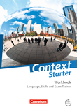 Context Starter : Language, Skills and Exam Trainer : Workbook - ohne Answer Key