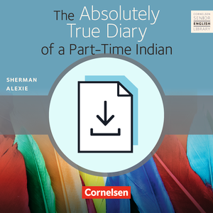 The Absolutely True Diary of a Part-Time Indian : Teacher's Manual mit Klausurvorschlägen als Download
