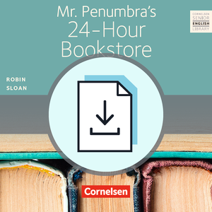 Mr. Penumbra's 24-Hour Bookstore : Teacher's Manual mit Klausurvorschlägen als Download : Ohne Audio-Dateien