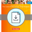 Cornelsen English Library :: Fiction : The Case of the Corner Shop Robbers : Arbeitsblätter mit Lösungen als Download