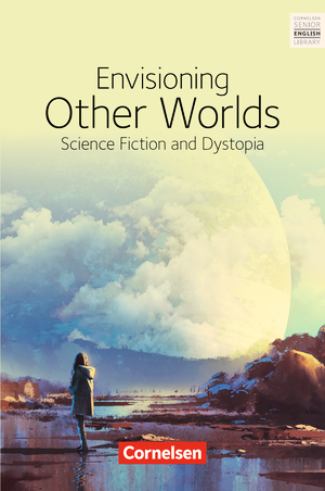 Envisioning other worlds: science fiction and dystopias : Textband mit Annotationen