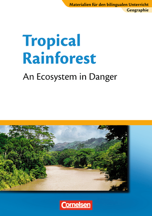 Tropical Rainforest - An Ecosystem in Danger : Textheft
