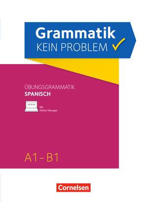 grammatik kein problem spanisch bungsbuch a1 b1 9783061215347. Black Bedroom Furniture Sets. Home Design Ideas