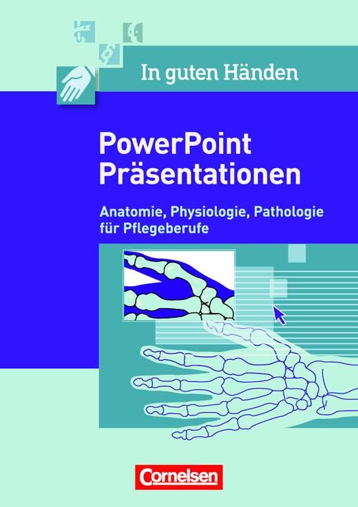 In guten Händen - Anatomie - Physiologie - Pathologie ...