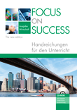 Focus on Success - The new edition :: Wirtschaft : Handreichungen für den Unterricht mit Dokumenten-CD-ROM
