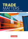 Matters - International Edition :: Trade Matters : English for Wholesale and Foreign Trade : Schülerbuch