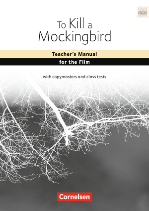 To Kill a Mockingbird : A Film Study : Teacher's Manual for the Film