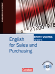 Short Course Series :: English for Special Purposes : English for Sales and Purchasing : Kursbuch mit CD