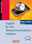 Short Course Series :: English for Special Purposes : English for the Telecommunications Industry : Kursbuch mit CD