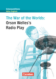 Schwerpunktthema Abitur Englisch : The War of the Worlds : Radio Play : Textheft