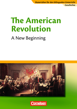 The American Revolution - A New Beginning : Textheft
