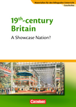 Materialien für den bilingualen Unterricht :: CLIL-Modules: Geschichte : 19th Century Britain - A Showcase Nation? : Textheft
