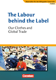 The Labour behind the Label - Our Clothes and Global Trade : Textheft