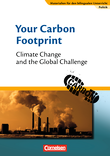 Materialien für den bilingualen Unterricht :: CLIL-Modules: Politik : Your Carbon Footprint - Climate Change and the Global Challenge : Textheft