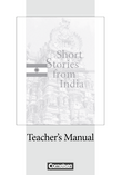 Short Stories from India : Teacher's Manual mit Klausurvorschlag