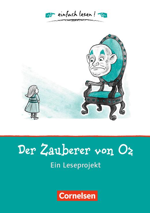 Einfach lesen! - Der Zauberer von Oz - Ein Leseprojekt zu dem ...