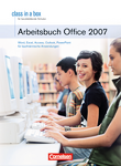 Class in a box :: Microsoft Office 2007 : Office Professional 2007 : Microsoft Office für Schulen : Arbeitsbuch/Berufsbildende Schulen : Mit Übungsmaterial auf CD-ROM