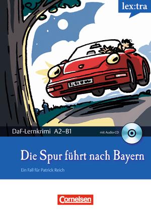 Die Spur führt nach Bayern : Krimi-Lektüre mit Hörbuch