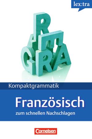 lextra franz sisch lernerhandbuch kompaktgrammatik a1 b1 9783589016358. Black Bedroom Furniture Sets. Home Design Ideas