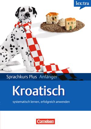 lextra kroatisch selbstlernbuch mit cds neubearbeitung sprachkurs plus anf nger a1 a2. Black Bedroom Furniture Sets. Home Design Ideas