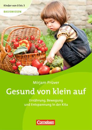 Kinder von 0 bis 3 buch basiswissen 9783589245703 for Raumgestaltung in der kindertagespflege