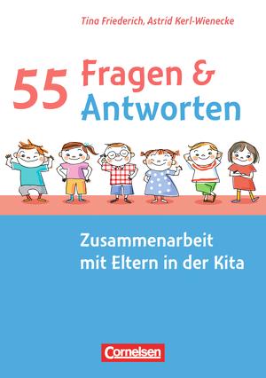 55 fragen 55 antworten zusammenarbeit mit eltern in for Raumgestaltung in der kindertagespflege